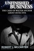 Unfinished Business (A Walter Anchor Ghost Detective Story) (eBook, ePUB)