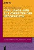 Carl Jakob Iken als Vorreiter der Neogräzistik (eBook, PDF)