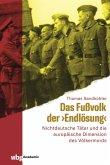 """Das Fußvolk der """"Endlösung"""" (eBook, PDF)"""