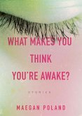 What Makes You Think You're Awake? (eBook, ePUB)