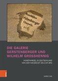 Die Galerie Gerstenberger und Wilhelm Grosshennig