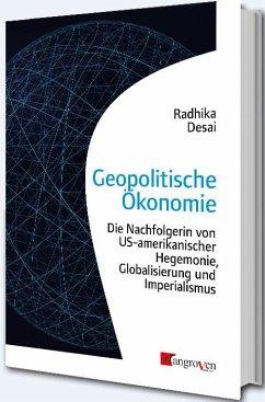 Geopolitische Ökonomie - Desai, Radhika