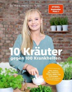 10 Kräuter gegen 100 Krankheiten - Rubin, Franziska;Strigin, Gudrun