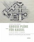 Große Pläne für Kassel 1919 bis 1949 (Mängelexemplar)