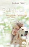 Seelenflüstern - Ganzheitliche Energiearbeit mit Tieren (eBook, ePUB)