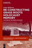 Re-Constructing Grassroots Holocaust Memory (eBook, ePUB)