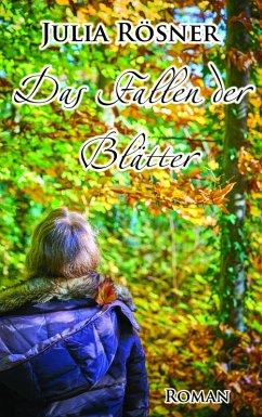 Das Fallen der Blätter (eBook, ePUB) - Rösner, Julia
