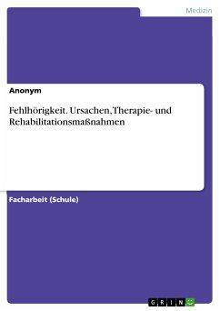 Fehlhörigkeit. Ursachen, Therapie- und Rehabilitationsmaßnahmen (eBook, PDF)