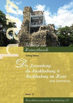 Die Lauenburg, die Stecklenburg und Stecklenberg im Harz (eBook, ePUB)