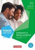 Fokus Deutsch B2 - Erfolgreich in Alltag und Beruf - Kurs- und Übungsbuch