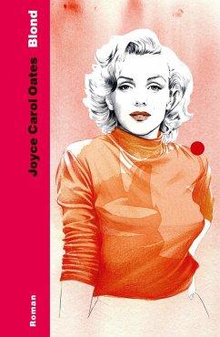 Blond - Oates, Joyce Carol