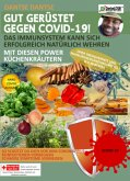 GUT GERÜSTET GEGEN COVID-19! Das Immunsystem kann sich erfolgreich natürlich wehren mit diesen Power-Küchenkräutern und Gewürzen ohne Medikamente und Nahrungsergänzungsmittel - wie in Afrika