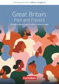 Schwerpunktthema Abitur Englisch: Great Britain: Past and Present - A multicultural society with a colonial past