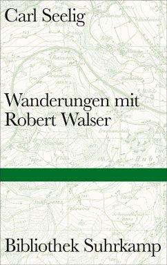 Wanderungen mit Robert Walser - Seelig, Carl