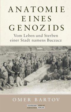 Anatomie eines Genozids - Bartov, Omer