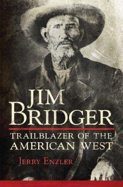 Jim Bridger: Trailblazer of the American West