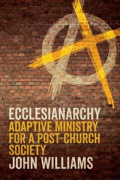 Ecclesianarchy: Adaptive Ministry for a Post-Church Society
