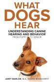 What Dogs Hear - Understanding Canine Hearing and Behavior From Puppy to Senior