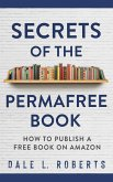 Secrets of the Permafree Book: How to Publish a Free Book on Amazon