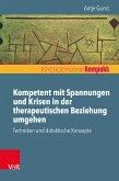 Kompetent mit Spannungen und Krisen in der therapeutischen Beziehung umgehen (eBook, ePUB)