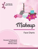 Makeup Face Charts: Professional Makeup Artists Blank Workbook, Keep Track & Record, Blank Chart, Personal & Professional Practice Book