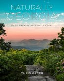 Naturally Georgia: From the Mountains to the Heartland to the Coast