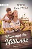 Mami und der Millionär (eBook, ePUB)