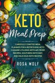 Keto Meal Prep: Carefully Crafted Meal Planner For A Refreshing Keto Cleanse Utilizing Keto Air Fryer Recipes, Southern Keto Diet, and