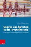Stimme und Sprechen in der Psychotherapie (eBook, ePUB)