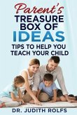 Parent's Treasure Box of IDEAS: Tips To Help You Teach Your Child