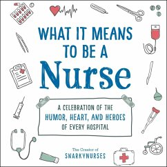 What It Means to Be a Nurse (eBook, ePUB) - Snarkynurses