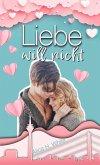 Liebe will nicht (eBook, ePUB)
