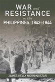 War and Resistance in the Philippines 1942-1944