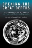 Opening the Great Depths: The Bathyscaph Trieste and Pioneers of Undersea Exploration