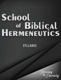School of Biblical Hermenutics: Keys for Correctly Interpreting God's Word