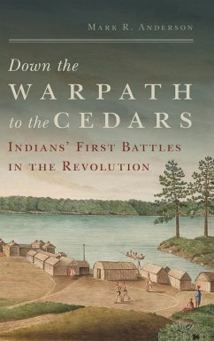 Down the Warpath to the Cedars: Indians' First Battles in the Revolution