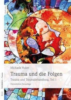 Trauma und die Folgen (eBook, ePUB) - Huber, Michaela