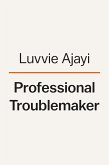 Professional Troublemaker: The Fear-Fighter Manual