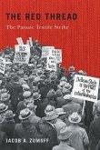 The Red Thread: The Passaic Textile Strike