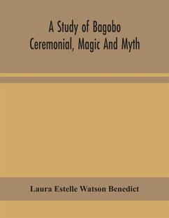 A study of Bagobo ceremonial, magic and myth - Estelle Watson Benedict, Laura