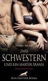 Zwei Schwestern und ein harter Mann   Erotischer Roman (eBook, ePUB)