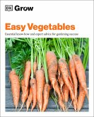 Grow Easy Vegetables: Essential Know-How and Expert Advice for Gardening Success