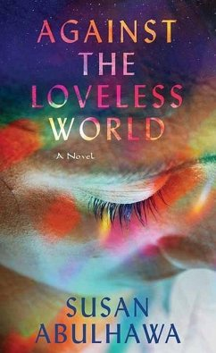 Against the Loveless World - Abulhawa, Susan