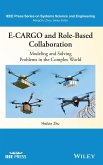 E-Cargo and Role-Based Collaboration: Modeling and Solving Problems in the Complex World
