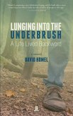 Lunging Into the Underbrush: A Life Lived Backwards