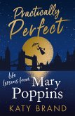 Practically Perfect: Life Lessons from Mary Poppins (eBook, ePUB)