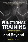 Functional Training and Beyond: Building the Ultimate Superfunctional Body and Mind (Building Muscle and Performance, Weight Training, Men's Health)