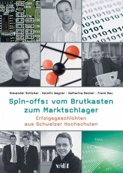 Spin-offs: vom Brutkasten zum Marktschlager (eBook, PDF) - Bau, Frank; Schicker, Alexander; Wagner, Kerstin; Becker, Katharina