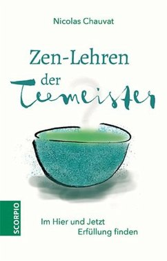 Zen-Lehren der Teemeister (eBook, ePUB) - Chauvat, Nicolas