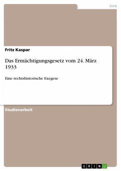 Das Ermächtigungsgesetz vom 24. März 1933 (eBook, PDF)